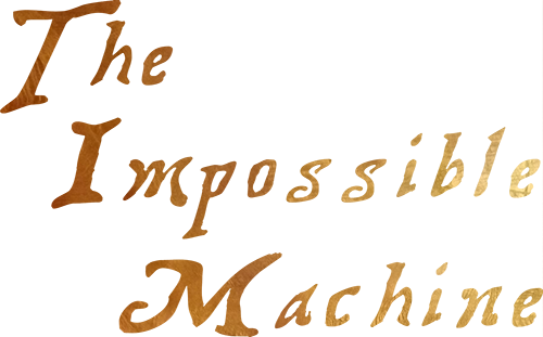 The Impossible Machine